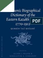 An Islamic Biographical Dictionary of the Eastern Kazakh Steppe 1770-1912 Qurban-Ali Khalidi (Ed. Allen J. Frank & Mirkasyim a. Usmanov)