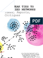 From Weak Ties to Organized networks