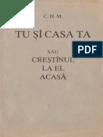C. H. M. - Tu Si Casa Ta Sau Crestinul La El Acasa
