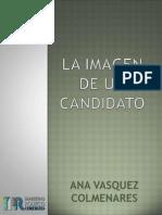 La Imagen de un Candidato - Ana Vasquez