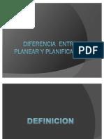 Diferencia Entre Planear y Planificar