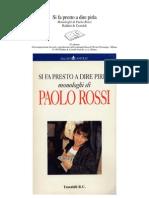 Paolo Rossi - Si Fa Presto a Dire Pirla (Ita Libro)