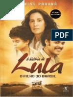 A História de Lula - O Filho do Brasil - Denise Paraná