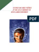 APOSTILA PDF PARA TREINAMENTO DE DIRIGENTES DE REUNIÕES MEDIÚNICAS E MÉDIUNS ESCLARECEDORES . atualizada 2010_1