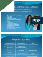 bibliotecasdigitaisesuasutopiasversofinal011008-090427051850-phpapp01