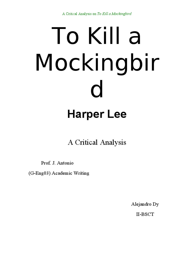 to kill a mockingbird critical essay on racism In harper lee's book, to kill a mockingbird, there are many examples of racism the legal barriers to racial equality have been torn down, and racial exclusion from the benefits of society and the rights of citizenship is no longer nearly total, as it once was.