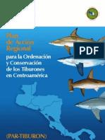 Plan de Acción Regional para la Ordenación y Conservación de los Tiburones en Centroamérica (PAR-TIBURON).