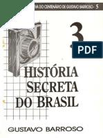 Historia Secreta do Brasil 3