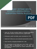 AGRESIVIDAD Y RETRASO MENTAL ASOCIADO A ATROFIA CÓRTICO-SUBCORTICAL