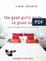 The Good Girl's Guide to Great Sex (And You Thought Bad Girls Have All the Fun) by Sheila Wray Gregoire