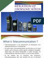 Generation of Telecommunication