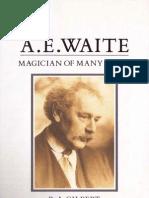 A.E Waite a Magician of Many Parts - R. A.Gilbert