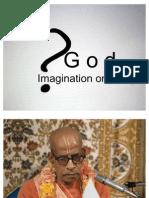 God Imagination or Reality