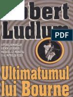 Ludlum, Robert - Ultimatumul Lui Bourne v1.1 Docx MMXI