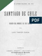 Santiago de Chile. Origen Del Nombre de Sus Calles. (1904)
