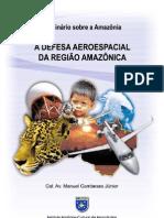 A Defesa Aeroespacial da Região Amazônica-Sivam