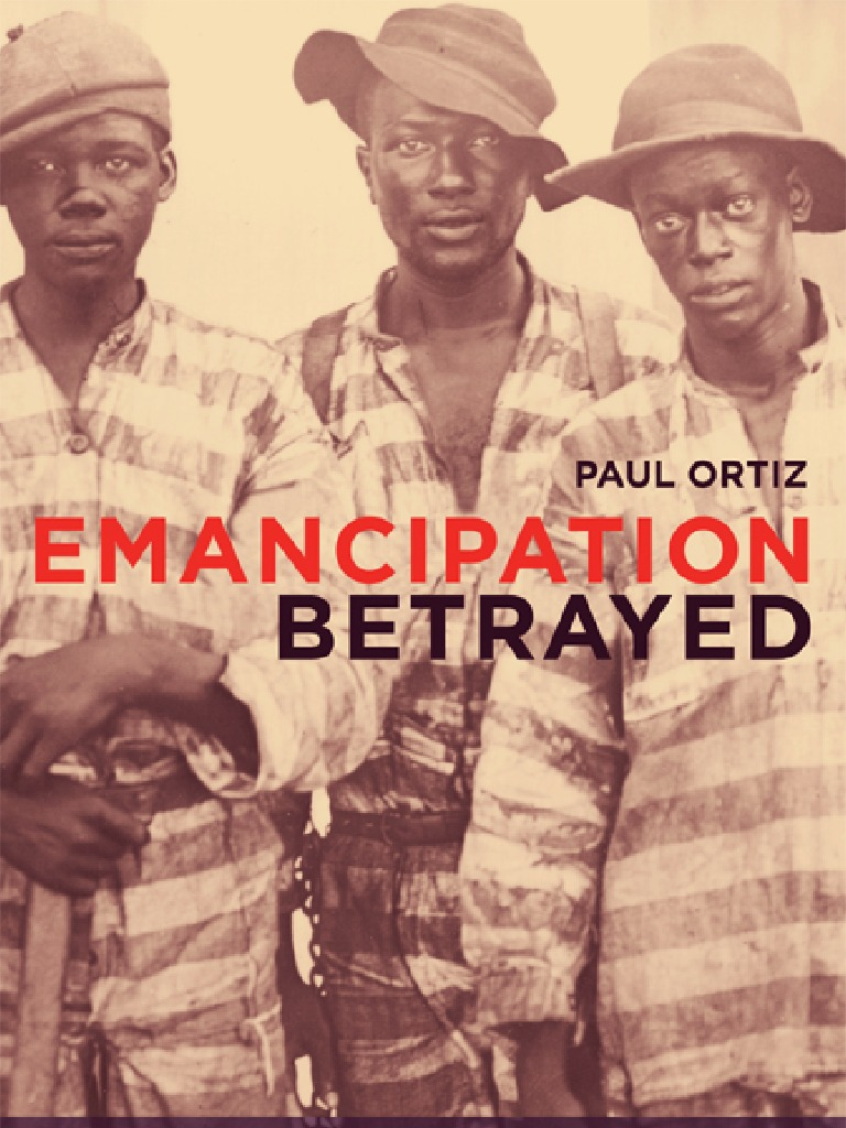 ac098c7c8 Emancipation Betrayed the Hidden History of Black Organizing and ...