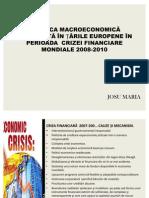 Strategii Bugetar -Fiscale:POLITICA MACROECONOMICĂ PROMOVATĂ ÎN ȚĂRILE EUROPENE ÎN PERIOADA  CRIZEI FINANCIARE MONDIALE 2008-2010