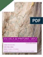 Escuela de Pintura Los Molinos dirigida por Angel Agrela.  Curso 2012