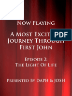 A Most Exciting Journey Through 1st John-Episode 2-The Light of Life