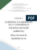 PNQA - Plano Nacional de Qualidade do Ar (2009) - SUBSÍDIOS À ELABORAÇÃO DA 1ª CONFERÊNCIA NACIONAL DE SAÚDE AMBIENTAL