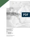 Cisco IP Telephony - Network Design Guide