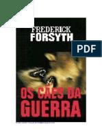 Frederick Forsyth - Os Cães de Guerra