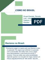 Racismo No Brasil- Wesllen