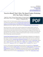 Travel to Brazil. Don't Miss the Speed Traders Workshop 2012 Sao Paulo, February 1st