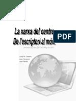 DocumentLaXarxaDeCentreDeLEscriptoriAlMon
