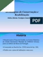 Tecnologias de Conservação e Reabilitação