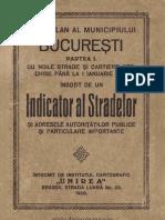 Noul plan al Municipiului Bucureşti cu noile strade şi cartiere deschise până la 1 Ianuarie 1929. Însoţit de un indicator al stradelor şi adresele autorităţilor publice şi particulare importante