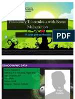 Pulmonary Tuberculosis With Severe Malnutrition