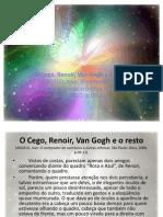 O Cego, Renoir, Van Gogh e o Resto
