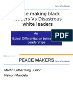 Peace Making Black Leaders vs Disastrous White Leaders
