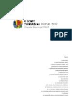 2012 A Gente Transforma - Chapada do Araripe - Piauí - Rosenbaum®