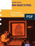 From Grain to Pixel; The Archival Life of Film in Transition