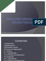Productos cárnicos crudos frescos