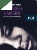 Sex, Drugs & Magick. Per Una Psichedelia Del Piacere