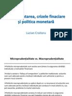 Cursul 9 (I) Reglementarea Crizele re Si Politica Monetara Macro Prudential It a Tea)