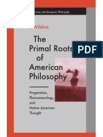 the Primal Roots of American Philosophy Pragmatism Phenomenology and Native American Thought