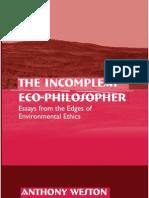 Anthony Weston - The In Com Pleat Eco-Philosopher