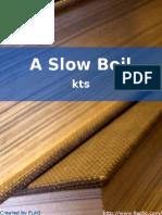 A Slow Boil - kts