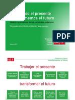 Trabajando el presente transformamos el futuro