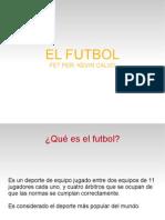 El Fútbol, Kevin Calvo