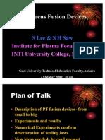 S. Lee and S.H. Saw- Plasma Focus Fusion Studies