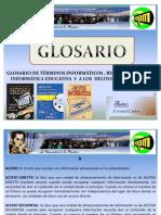 GLOSARIO DE TÉRMINOS DE INFORMÁTICA EDUCATIVA Y DE DELITOS INFORMÁTICOS