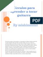 Circulos de Guitarra by Mizhimoon!!!
