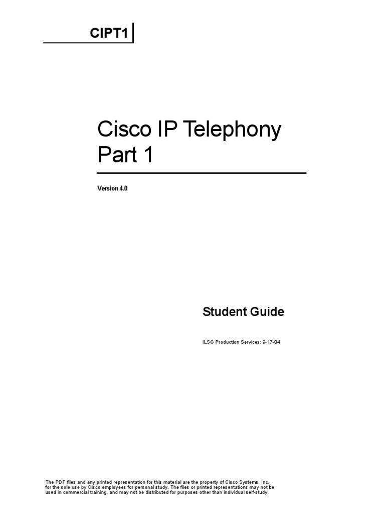 Cisco IP Telephony-CIPT-Part 1 Student Guide v.40 | Cisco Systems |  Telephony