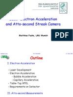 Matthias Fuchs- Laser Electron Acceleration and Atto-second Streak Camera
